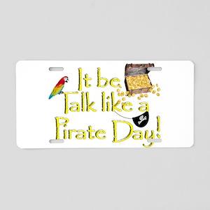 It Be Talk Like A Pirate Da Aluminum License Plate