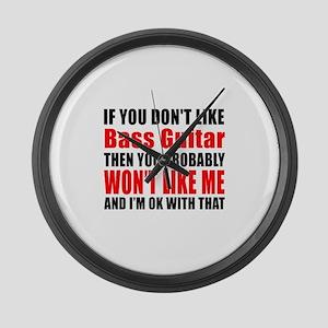 If You Do Not Like Bass Guitar Large Wall Clock