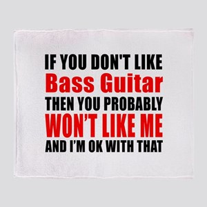 If You Do Not Like Bass Guitar Throw Blanket