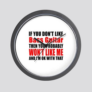 If You Do Not Like Bass Guitar Wall Clock
