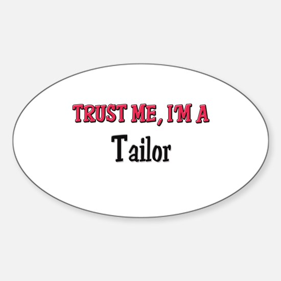Trust Me I'm a Tailor Oval Decal