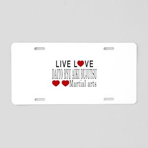 Live Love Daito Ryu Aiki Bu Aluminum License Plate