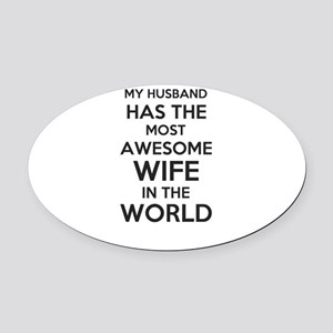 my husband has the most awesome wi Oval Car Magnet