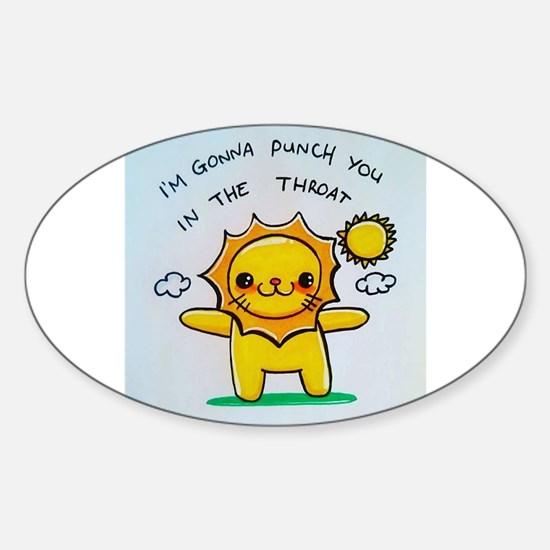 I'M GONNA PUNCH YOU IN THE THROAT Sticker (Oval)