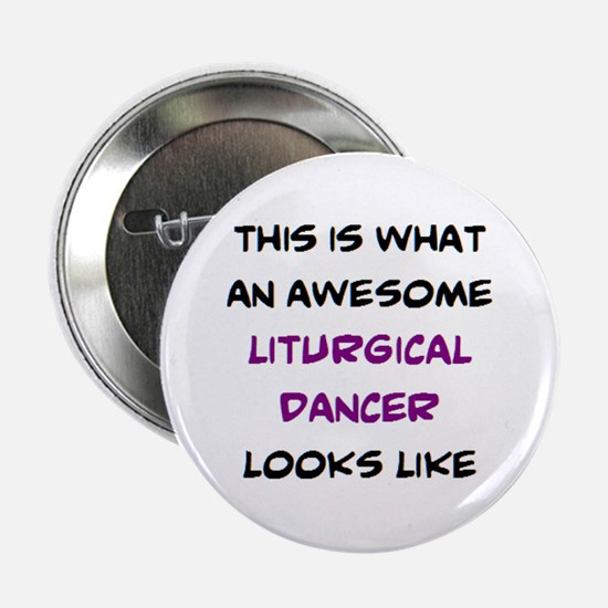 """awesome liturgical dancer 2.25"""" Button"""