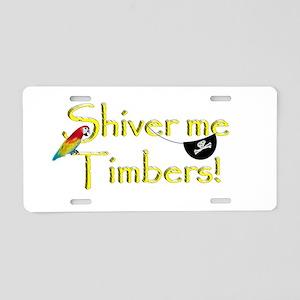 Talk Like A Pirate - Shiver Aluminum License Plate