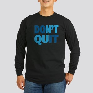 Don't Quit - Do It Long Sleeve T-Shirt