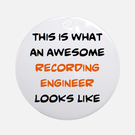 awesome recording engineer Round Ornament
