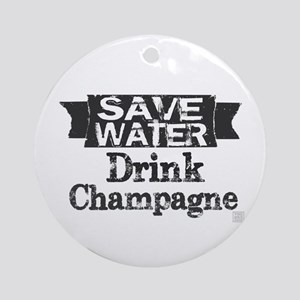 Save Water Drink Champagne (blk Round Ornament