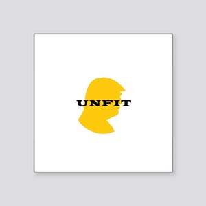 Unfit to be President Sticker