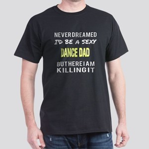 Dance Dad T Shirt T-Shirt
