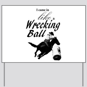Barrel Racer: Wrecking Ball Yard Sign