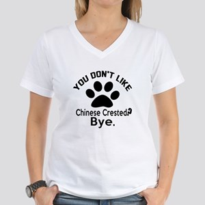 You Do Not Like Chinese Cre Women's V-Neck T-Shirt