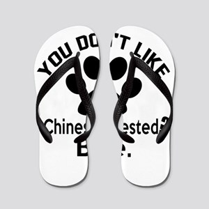 You Do Not Like Chinese Crested Dog ? B Flip Flops