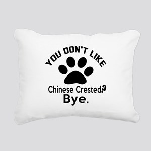 You Do Not Like Chinese Rectangular Canvas Pillow
