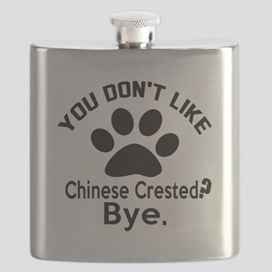 You Do Not Like Chinese Crested Dog ? Bye Flask
