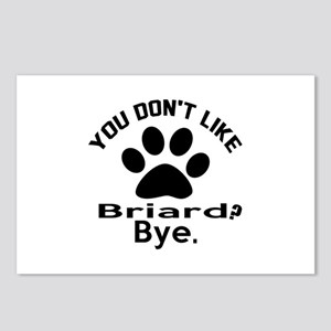 You Do Not Like Briard Do Postcards (Package of 8)