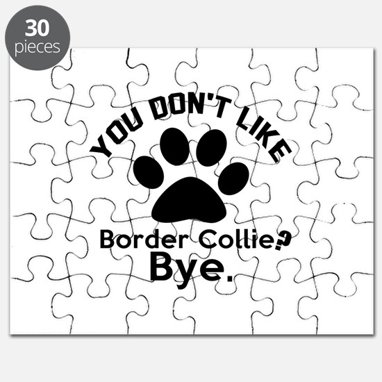 You Do Not Like Border Collie Dog ? Bye Puzzle