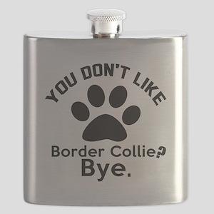 You Do Not Like Border Collie Dog ? Bye Flask