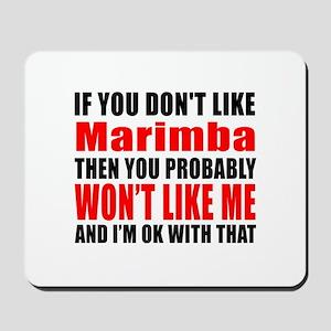 If You Do Not Like Marimba Mousepad