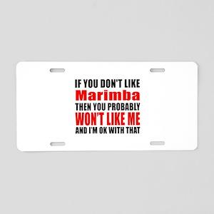 If You Do Not Like Marimba Aluminum License Plate