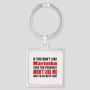 If You Do Not Like Marimba Square Keychain