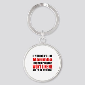 If You Do Not Like Marimba Round Keychain