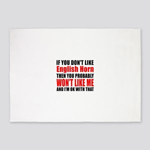 If You Do Not Like English Horn 5'x7'Area Rug