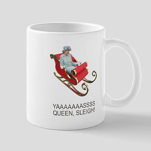YAAAAASS QUEEN, SLEIGH! Mugs