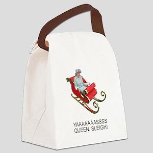 YAAAAASS QUEEN, SLEIGH! Canvas Lunch Bag