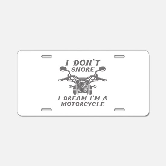 I Don't Snore Aluminum License Plate