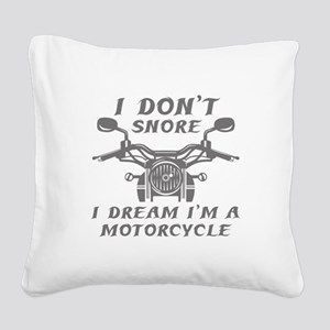 I Don't Snore Square Canvas Pillow