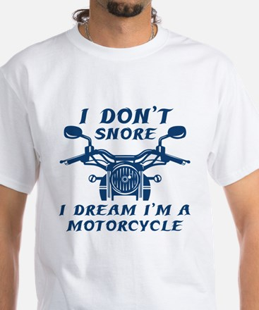I Don't Snore White T-Shirt