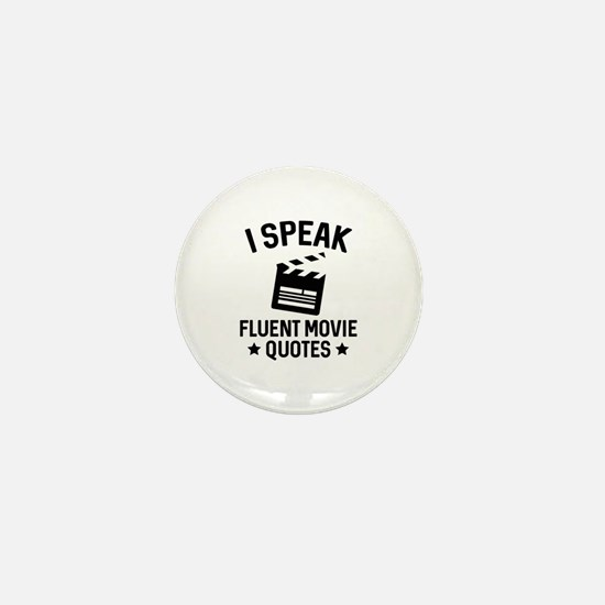 I Speak Fluent Movie Quotes Mini Button