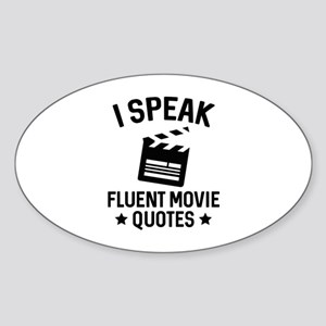 I Speak Fluent Movie Quotes Sticker (Oval)