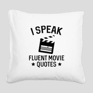 I Speak Fluent Movie Quotes Square Canvas Pillow