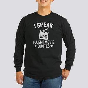 I Speak Fluent Movie Quotes Long Sleeve Dark T-Shi