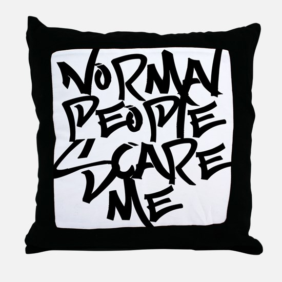 Cute Normal people scare me Throw Pillow