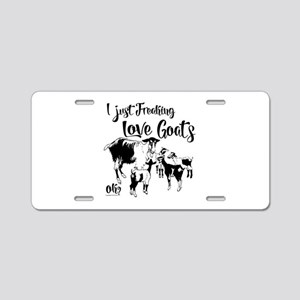 I Just Freaking Love Goats Aluminum License Plate