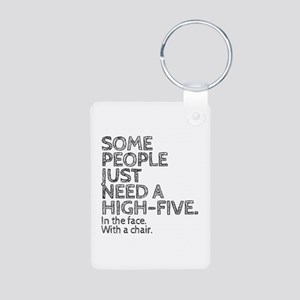 Some People Just Need A High-Five. In Th Keychains