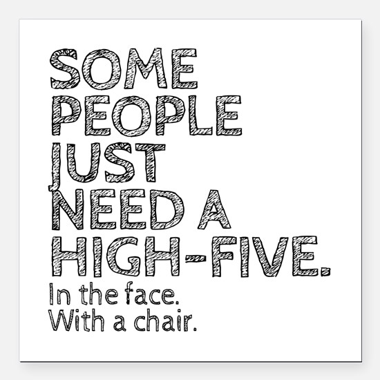 "Some People Just Need A Square Car Magnet 3"" x 3"""