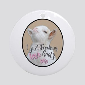 GOAT | Just Freaking LOVE Goats - B Round Ornament