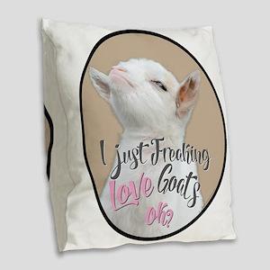 GOAT   Just Freaking LOVE Goat Burlap Throw Pillow