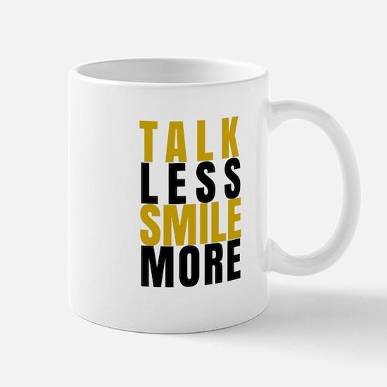 Talk Less Smile More Mugs