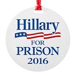 Hillary For Prison Round Ornament