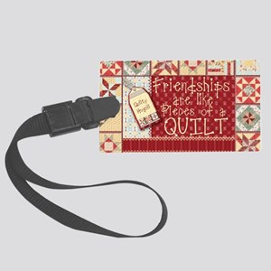 Friendships are Like Quilts Large Luggage Tag