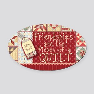 Friendships are Like Quilts Oval Car Magnet
