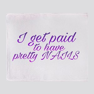 Paid for pretty nails Throw Blanket