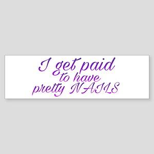 Paid for pretty nails Bumper Sticker