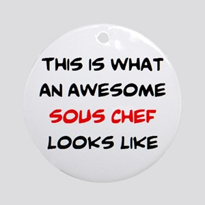 awesome sous chef Round Ornament